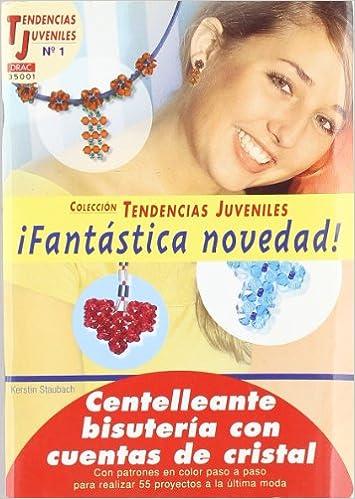 Tendencias Juveniles nº 1. CENTELLEANTE BISUTERIA CON CUENTAS DE CRISTAL: Amazon.es: Kerstin Staubach: Libros