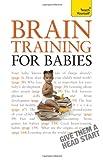 Brain Training for Babies, Fergus Lowe and Brigid Lowe, 0071769803