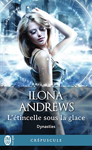Dynasties (Tome 2) - L'étincelle sous la glace (French Edition)
