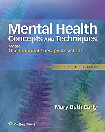 1496309626 - Mental Health Concepts and Techniques for the Occupational Therapy Assistant