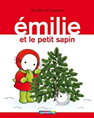 Émilie, tome 11 : Émilie et le petit sapin par Domitille de Pressensé