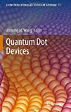 Book cover image for Quantum Dot Devices (Lecture Notes in Nanoscale Science and Technology)