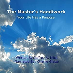 The Master's Handiwork: Your Life Has a Purpose Audiobook