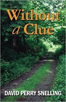 Without a Clue by David Perry Snelling (2014-02-20)