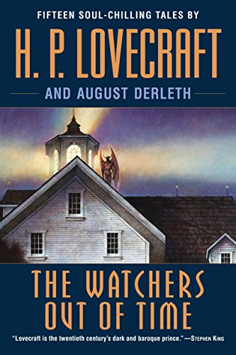 The Watchers Out of Time: Fifteen soul-chilling tales by H. P. Lovecraft