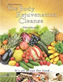 img - for The Body Rejuvenation Cleanse: It's All About The Food book / textbook / text book