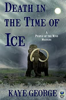 Death in the Time of Ice (A People of the Wind Mystery Book 1) by [George, Kaye]
