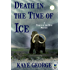 Death in the Time of Ice (A People of the Wind Mystery Book 1)