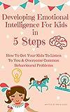 Developing Emotional Intelligence For Kids In 5 Steps