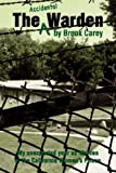 The Accidental Warden, Brook Carey, 0595481663