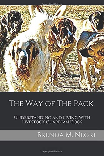 - The Way of The Pack: Understanding and Living With Livestock Guardian Dogs