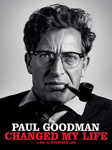 - Paul Goodman Changed My Life