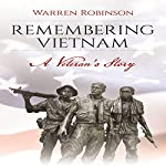 Remembering Vietnam: A Veteran's Story | Warren Robinson