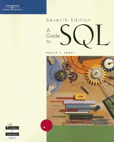 By Philip J. Pratt: A Guide to SQL Seventh (7th) Edition