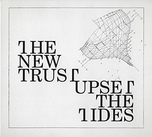 The New Trust - Upset The Tides