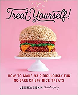 Treat yourself how to make 93 ridiculously fun no bake crispy rice how to make 93 ridiculously fun no bake crispy rice treats jessica siskin 9780761189800 amazon books ccuart