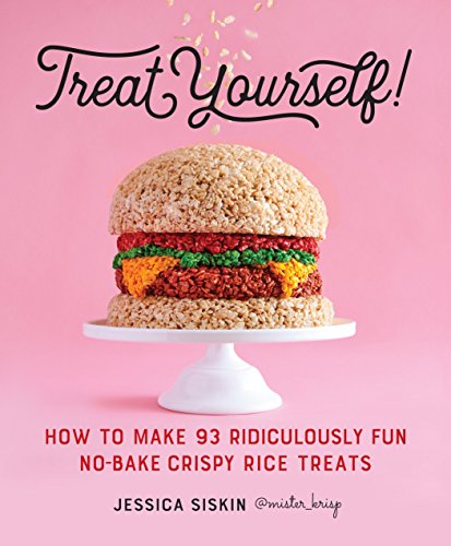 Treat Yourself!: How to Make 93 Ridiculously