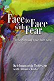 img - for Face to Face with Fear Transforming Fear Into Love book / textbook / text book