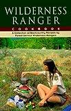 Wilderness Ranger Cookbook, Valerie Brunell and Ralph Swain, 1560440384