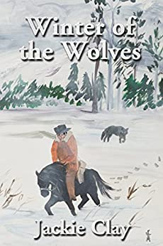 Winter of the Wolves (Jess Hazzard Book 3) by [Clay, Jackie]