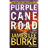 Purple Cane Road (Dave Robicheaux Book 11)