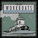 West Coast Workboats: An Illustrated Guide to Work Vessels from Bristol Bay to San Diego