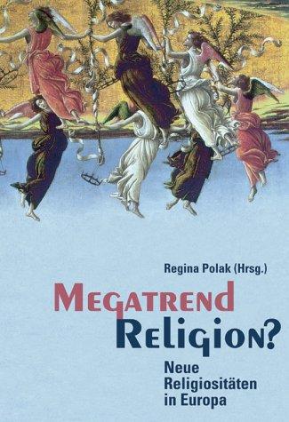 Megatrend Religion: Neue Religiositäten in Europa