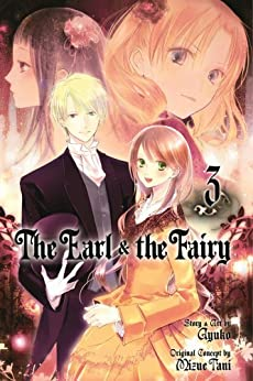 The Earl and The Fairy, Vol. 3 by [Ayuko]
