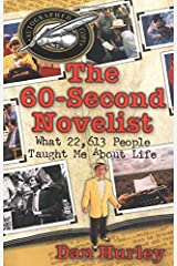 The 60-Second Novelist: What 22,613 People Taught Me About Life Paperback