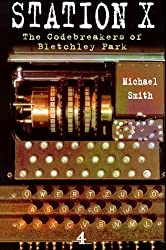 Station X: The Codebreakers of Bletchley Park