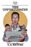 The Unfortunates, C. A. Smythe, 0595673112
