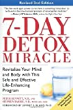 7-Day Detox Miracle: Revitalize Your Mind and Body with This Safe and Effective Life-Enhancing Program