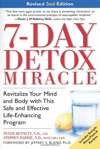 7-Day Detox Miracle, Revised 2nd Edition: Revitalize Your Mind and Body with This Safe and Effective Life-Enhancing Program