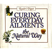 Curing Everyday Ailments: The Natural Way