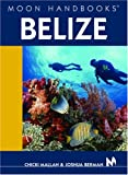 Front cover for the book Moon Handbooks Belize by Chicki Mallan