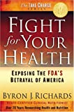 Fight for Your Health, Byron J. Richards, 1933927178