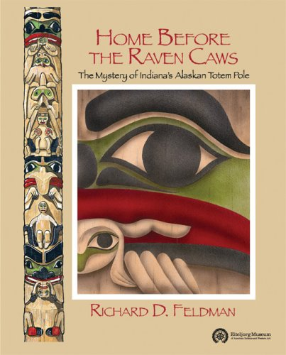 (Home Before the Raven Caws: The Mystery of Indiana's Alaskan Totem Pole)