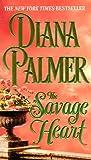 The Savage Heart, Diana Palmer, 0449003345