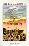 The Revelation of Jesus Christ, Brian J. Bailey, 0964392445