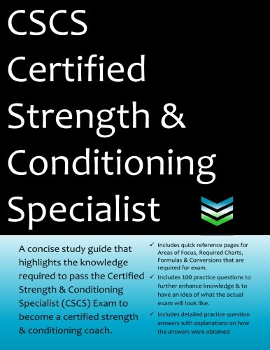 CSCS Certified Strength & Conditioning Specialist: 2018 Edition Study Guide that highlights the knowledge required to pass the CSCS Exam to become a Certified Strength & Conditioning Coach