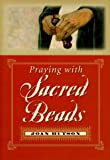 Praying with Sacred Beads, Joan Hutson, 076480569X