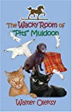 The Wacky Room of 'Pits' Muldoon, Walter Oleksy, 1413727972