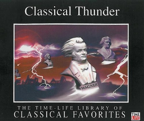 Classical Thunder - The Time-Life Library of Classical Favorites - 3 CD Set!