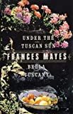 Bella Tuscany & Under the Tuscan Sun (2 Book Set)