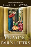 Praying Paul's Letters, Elmer L. Towns, 0768426146