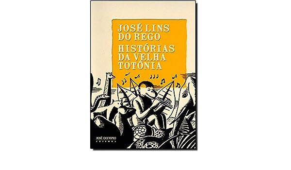 Histórias da Velha Totônia (Em Portuguese do Brasil): José Lins do Rego: 9788503010467: Amazon.com: Books