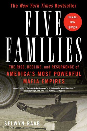 Five Families: The Rise, Decline, and Resurgence of America's Most Powerful Mafia Empires (Great American Crime Decline)