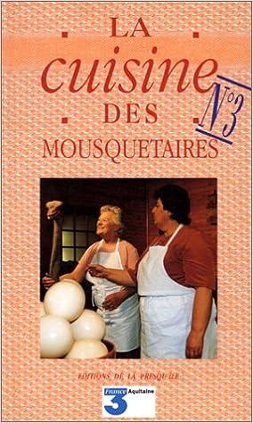 la cuisine des mousquetaires tome 1