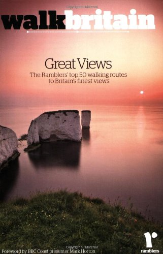 Walk Britain: Great Views: 50 Walking Routes to Britain S Most Spectacular Views