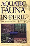 Aquatic Fauna in Peril : The Southeastern Perspective, , 0965484106